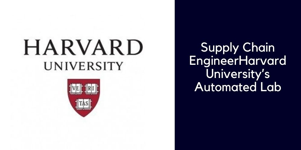 Supply Chain Engineer Harvard University's automated lab