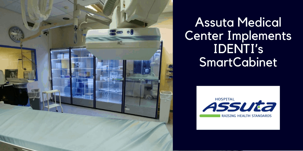 Assuta Medical Center Implements IDENTI's SmartCabinet