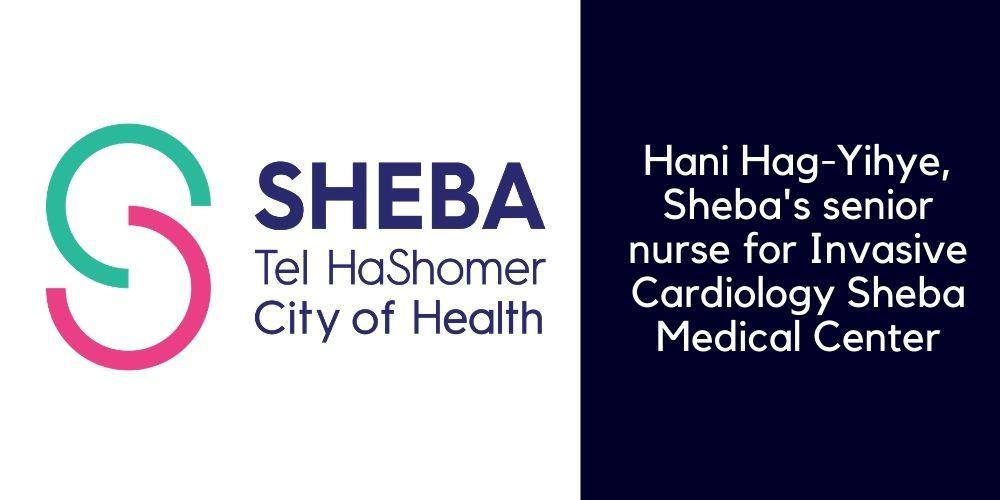 Hani Hag-Yihye, Sheba's senior nurse for Invasive Cardiology Sheba Medical Center
