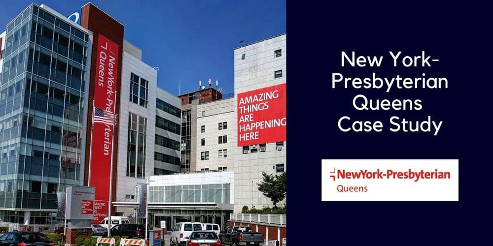 New York-Presbyterian Queens Case Study