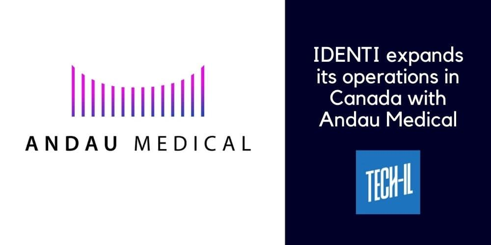 IDENTI Medical expands its operations in Canada with Andau Medical
