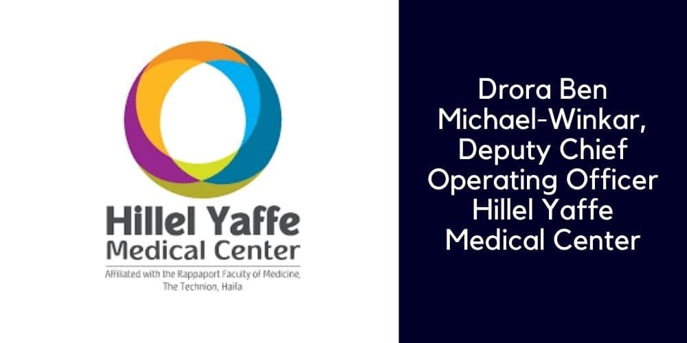 Drora Ben Michael-Winkar, Deputy Chief Operating Officer Hillel Yaffe Medical Center